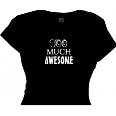 too much awesome girls fun t shirt